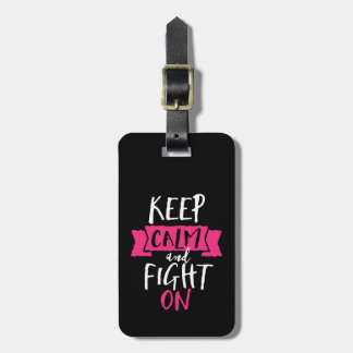 Inspirational Quote Keep Calm and Fight On Luggage Tag