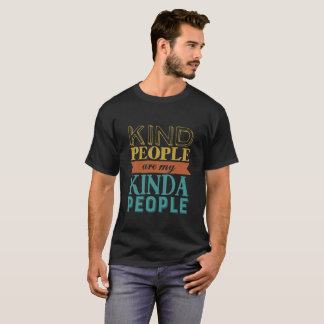 Inspirational Quote Kindness and Being Kind T-Shirt