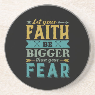 Inspirational Quote Let Faith Be Bigger Than Fear Coaster