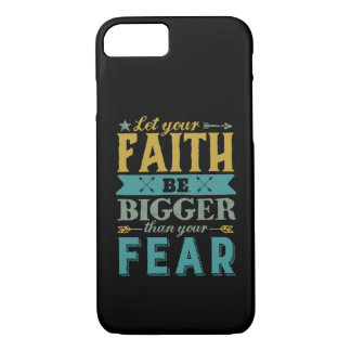 Inspirational Quote Let Faith Be Bigger Than Fear iPhone 8/7 Case