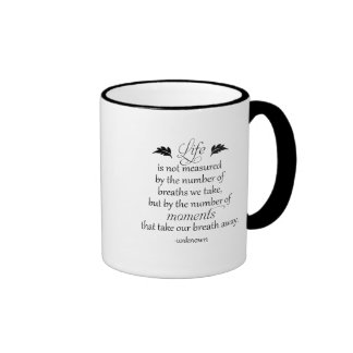Inspirational Quote Life is not measured Mugs