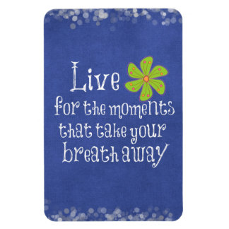Inspirational Quote: Life, Moments, Breath Magnet