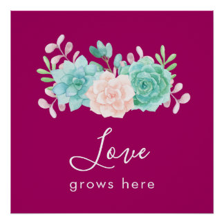 Inspirational Quote Love Grows Here Floral Bouquet Poster