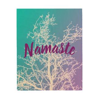 inspirational quote namaste nature art on wood