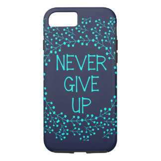 Inspirational quote Never Give Up typography blue iPhone 8/7 Case