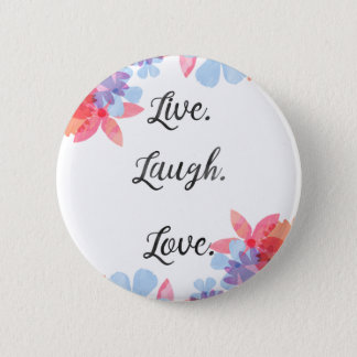 Inspirational Quote Poster, Live Love Laugh Art 6 Cm Round Badge