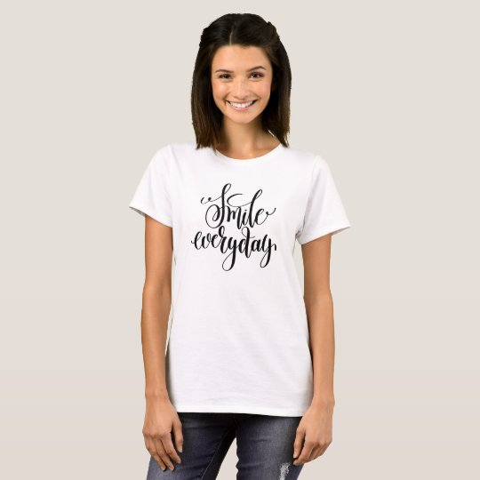 Inspirational quote smile everyday T-Shirt