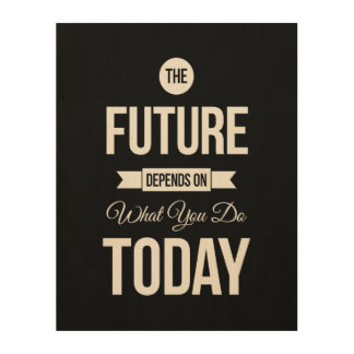 Inspirational Quote The Future Black Wood Prints