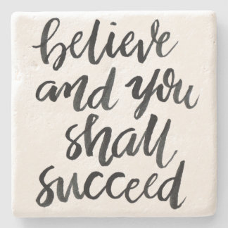 Inspirational Quotes:Believe And You Shall Succeed Stone Beverage Coaster