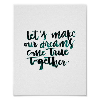 Posters With Quotes About Love : Inspirational Quotes: Lets Make Our Dreams Come.. Poster