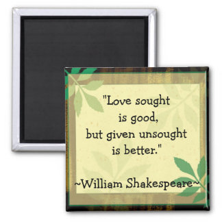 Inspirational Quotes Shakespeare|Love Magnet