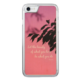 Inspirational Rumi Quote; Let the Beauty of Carved iPhone 8/7 Case