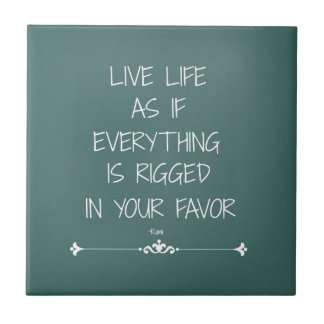 Inspirational Rumi Quote Live Life as if... Tile