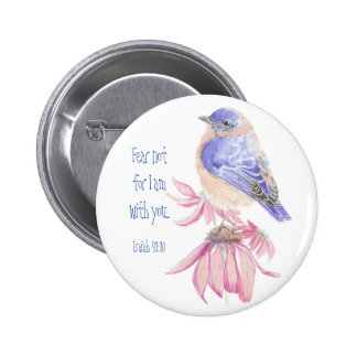 Inspirational Scripture Isaiah 40:10 Bluebird 6 Cm Round Badge