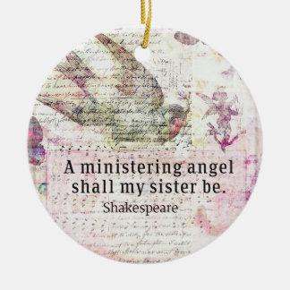 Inspirational Shakespeare sister quote Ceramic Ornament