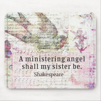 Inspirational Shakespeare sister quote Mouse Pad
