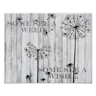Inspirational - Some See A Weed, Some See A Wish Poster
