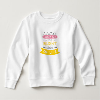 Inspirational The Bright Side of Life | Sweatshirt