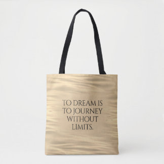 Inspirational To Dream is to Journey ... Tote Bag