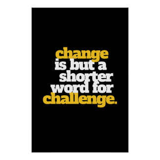 Inspirational Words Change and Challenge Poster