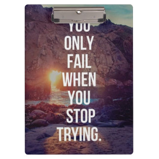 Inspirational Words - Fail When You Stop Trying Clipboard