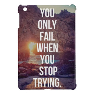 Inspirational Words - Fail When You Stop Trying iPad Mini Covers