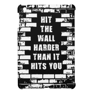 Inspirational Words - Hit The Wall Harder iPad Mini Cover