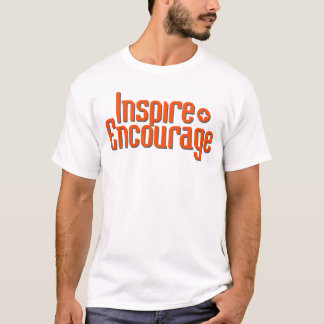 Inspire and Encourage T-Shirt