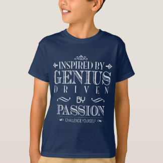 Inspired by Genius - Driven by Passion T-Shirt