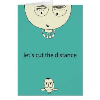 "Inspiring Greeting Card ""Cut the Distance"""