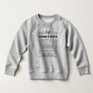 Inspiring Life and Mom's Quote | Sweatshirt