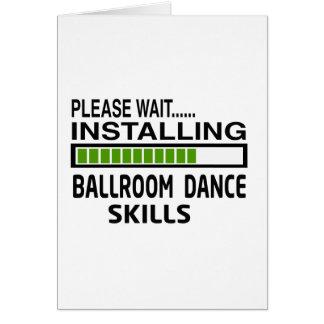 Installing Ballroom Dance Skills Greeting Card