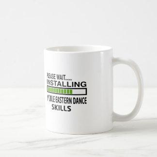 Installing Middle eastern Dance Skills Coffee Mug