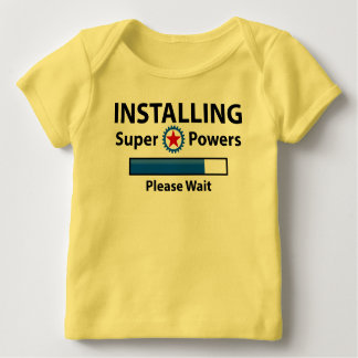INSTALLING Super Powers Baby T-Shirt