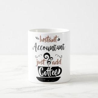 Instant Accountant Just Add Coffee Coffee Mug