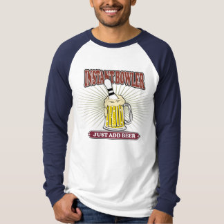 Instant Bowler Just Add Beer T-Shirt