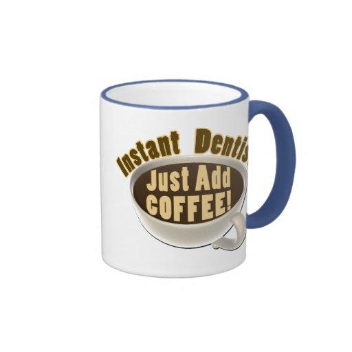 Instant Dentist Just Add Coffee Mug