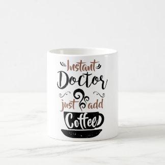 Instant Doctor Just Add Coffee Coffee Mug