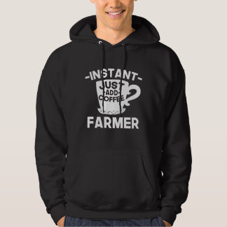 Instant Farmer Just Add Coffee Hoodie