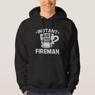 Instant Fireman Just Add Coffee Hoodie