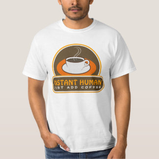 Instant Human Just Add Coffee Mens T-Shirts or Tee