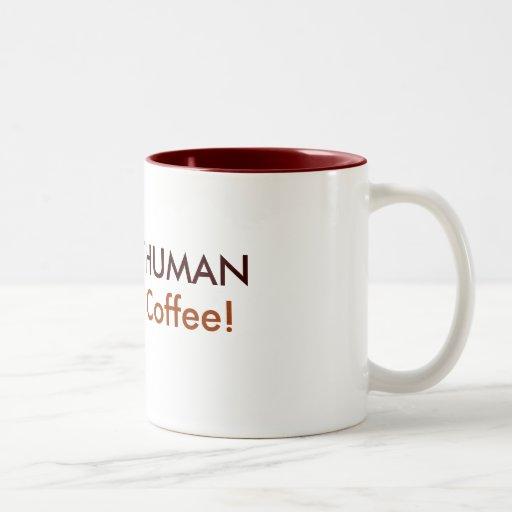 INSTANT HUMAN, Just Add Coffee! Coffee Mug