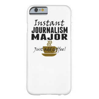 Instant Journalism Major Just Add Coffee Barely There iPhone 6 Case