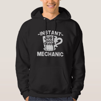 Instant Mechanic Just Add Coffee Hoodie