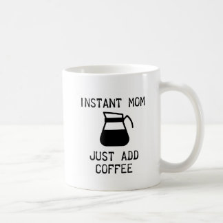 Instant Mom Coffee Mug