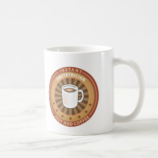 Instant Obstetrician Coffee Mug