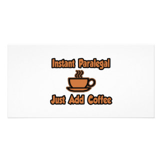 Instant Paralegal...Just Add Coffee Custom Photo Card