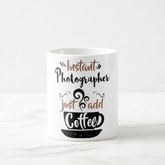 Instant Photographer Just Add Coffee Coffee Mug