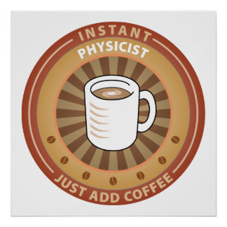 Instant Physicist Poster