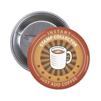 Instant Stamp Collector Pinback Button